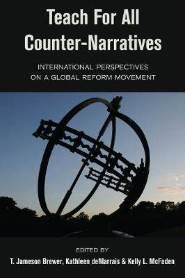 Teach For All Counter-Narratives: International Perspectives on a Global Reform Movement