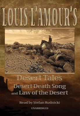 Louis L'Amour's Desert Tales: Desert Death Song and Law of the Desert