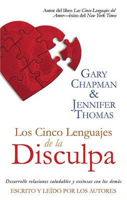 Los Cinco Lenguajes de La Disculpa [The Five Languages of Apology]: Desarrolle Relacions Saludables y Exitosas Con Los Demas