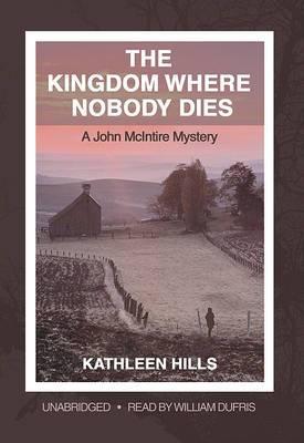 The Kingdom Where Nobody Dies: A John McIntire Mystery
