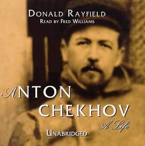 Anton Chekhov: His Life