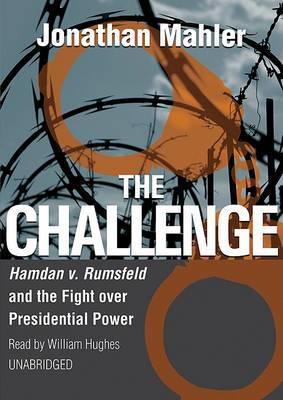The Challenge: Hamdan v. Rumsfeld and the Fight Over Presidential Power