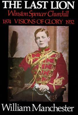 The Last Lion, Volume II: Winston Spencer Churchill: Alone 1932-1940