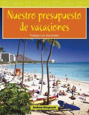 Nuestro Presupuesto de Vacaciones (Our Vacation Budget) (Spanish Version) (Nivel 3 (Level 3))