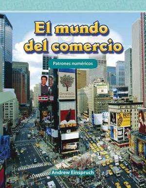 El Mundo Del Comercio (the World of Trade)