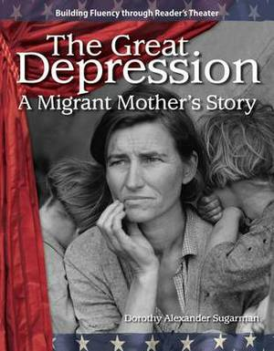 The Great Depression: A Migrant Mother's Story