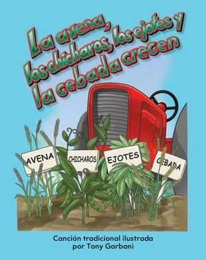 La Avena, Los Chicharros, Los Ejotes y La Cebada Crecen (Oats, Peas, Beans, and Barley Grow)