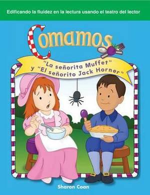 Comamos (Let's Eat): La Senorita Muffet y  El Senorito Jack Horner  ( Little Miss Muffet  and  Little Jack Horner )