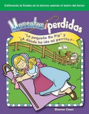Mascotas Perdidas (Lost Pets): La Pequena Bo Pip y  A Donde Ha Ido My Perrito?  ( Little Bo Peep  and  Where Has My Little Dog Gone? )