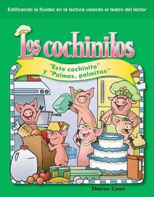 Los Cochinitos (Little Piggies): Este Cochinito y  Palmas, Palmitas  ( This Little Piggy  and  Pat-A-Cake )