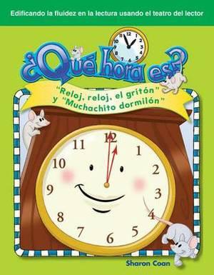 Que Hora Es?:  Reloj, Reloj, el Griton  y  Muchachito Dormilon