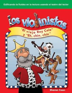 Los Violinistas (the Fiddlers): El Viejo Rey Cole y  Eh, Chin, Chin  ( Old King Cole  and  Hey Diddle, Diddle )