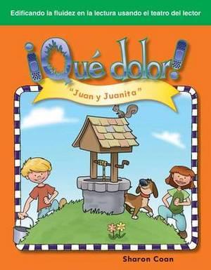 Que Dolor! (Ouch!): Juan y Juanita ( Jack and Jill )