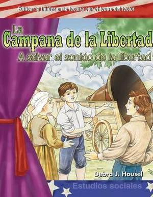 La Campana De La Libertad (the Liberty Bell): A Salvar El Sonido De La Libertad (Saving the Sound of Freedom)