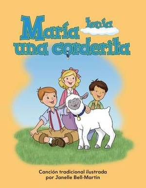 Maria Tenia Una Corderita (Mary Had a Little Lamb) (Spanish Version) (La Escuela (School))