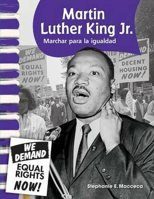 Martin Luther King Jr.: Marchar Para La Igualdad (Marching for Equality)
