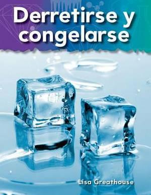 Derretirse y Congelarse (Melting and Freezing)