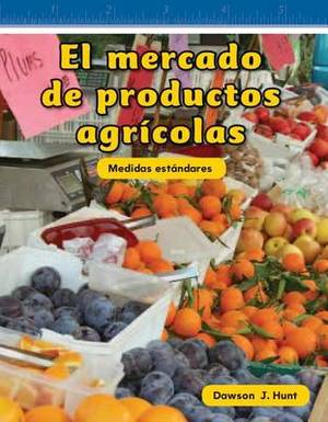 El Mercado De Productos Agricolas (Farmers Market)