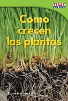 Como Crecen LAS Plantas (How Plants Grow)