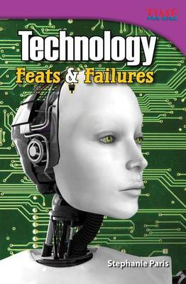 Technology: Feats & Failures