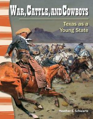 War, Cattle, and Cowboys: Texas as a Young State