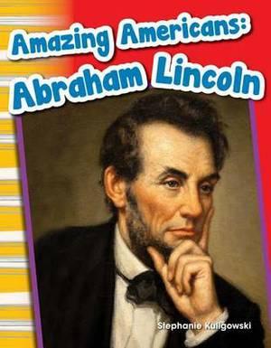 Amazing Americans: Abraham Lincoln