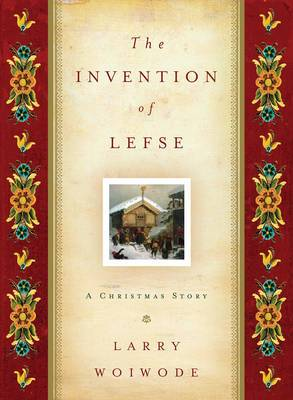 The Invention of Lefse: A Christmas Story