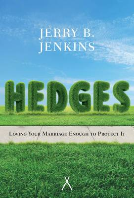 Hedges: Loving Your Marriage Enough to Protect it