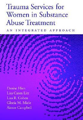 Trauma Services for Women in Substance Abuse Treatment: An Integrated Approach