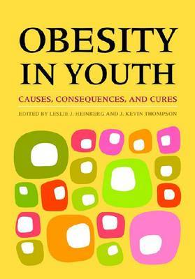 Obesity in Youth: Causes, Consequences, and Cures