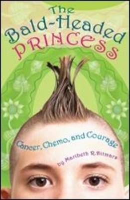 Bald-headed Princess: Cancer, Chemo, and Courage