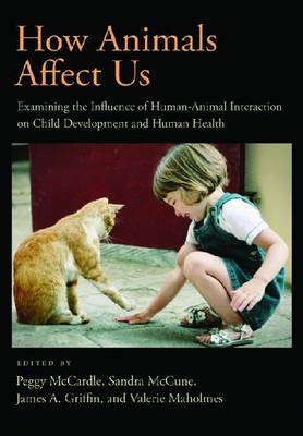 How Animals Affect Us: Examining the Influences of Human-Animal Interaction on Child Development and Human Health