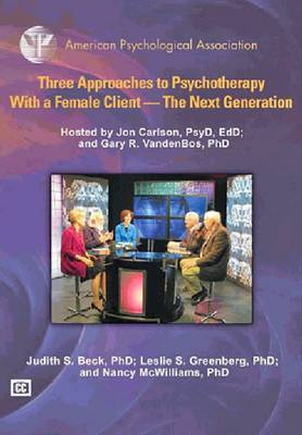 Three Approaches to Psychotherapy with a Female Client: The Next Generation