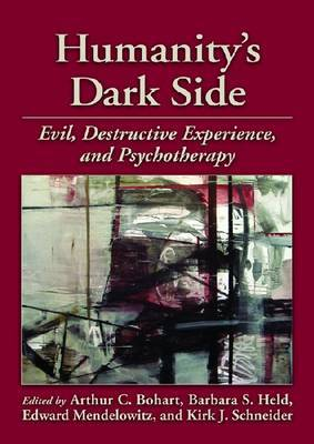 Humanity's Dark Side: Evil, Destructive Experience and Psychotherapy