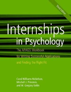 Internships in Psychology: The APAGS Workbook for Writing Successful Applications and Finding the Right Fit