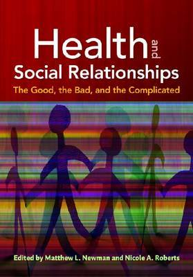 Health and Social Relationships: The Good, the Bad and the Complicated
