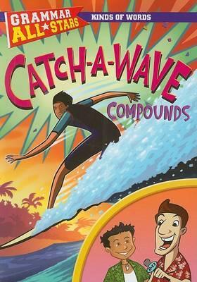 Catch-A-Wave Compounds