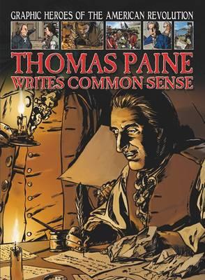 Thomas Paine Writes Common Sense