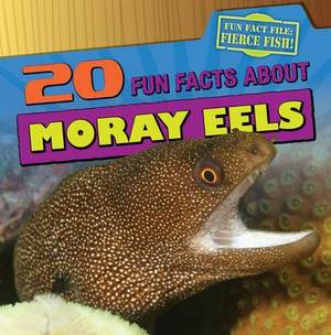 20 Fun Facts about Moray Eels
