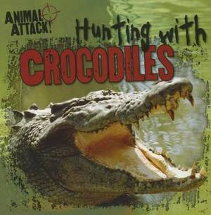 Hunting with Crocodiles