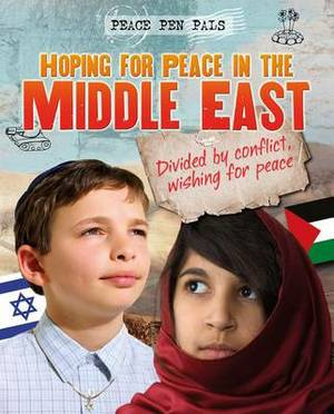 Hoping for Peace in the Middle East: Divided by Conflict, Wishing for Peace