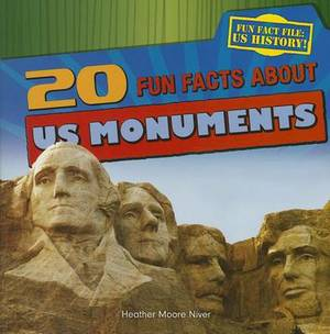 20 Fun Facts about Us Monuments
