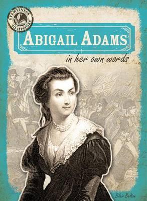 Abigail Adams in Her Own Words