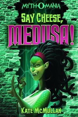 Say Cheese Medusa!