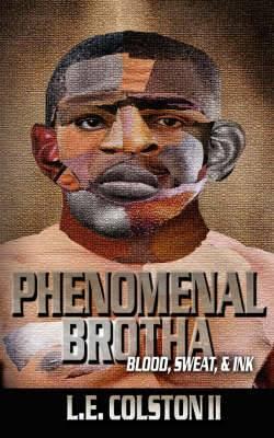 Phenomenal Brotha: Blood, Sweat, & Ink
