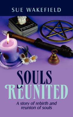 Souls Reunited: A Story of Rebirth and Reunion of Souls
