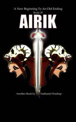 A New Beginning To An Old Ending: Book Of Airik