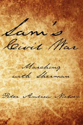 Sam's Civil War: Marching with Sherman