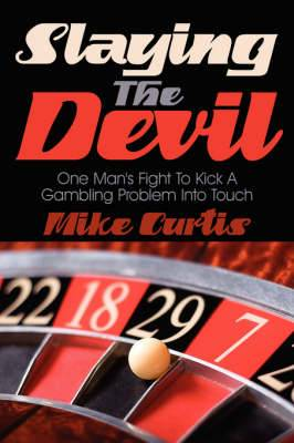 Slaying The Devil: One Man's Fight To Kick A Gambling Problem Into Touch