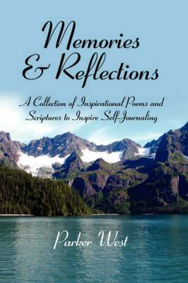 Memories and Reflections: A Collection of Inspirational Poems and Scriptures to Inspire Self-Journaling